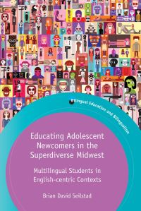 Jacket image for Educating Adolescent Newcomers in the Superdiverse Midwest