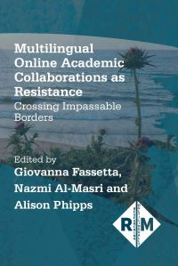 Jacket Image For: Multilingual Online Academic Collaborations as Resistance