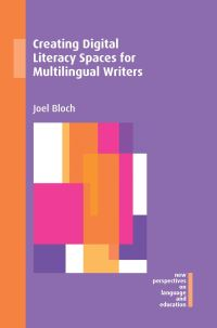 Jacket Image For: Creating Digital Literacy Spaces for Multilingual Writers