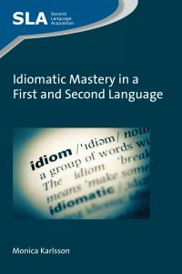 Jacket Image For: Idiomatic Mastery in a First and Second Language