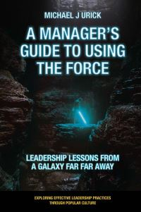 Jacket image for A Manager's Guide to Using the Force