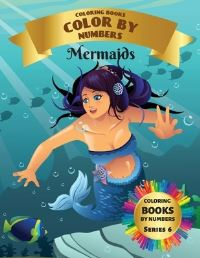 Jacket Image For: Coloring Books - Color By Numbers - Mermaids (Series 6)