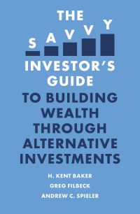 Jacket image for The Savvy Investor's Guide to Building Wealth Through Alternative Investments