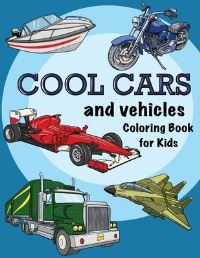 Jacket Image For: Cool Cars and Vehicles Coloring book for Kids