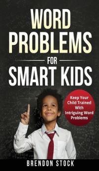 Jacket Image For: Word Problems For Smart Kids