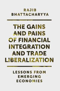 Jacket image for The Gains and Pains of Financial Integration and Trade Liberalization