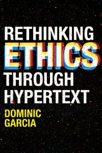 Jacket image for Rethinking Ethics Through Hypertext