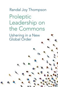Jacket image for Proleptic Leadership on the Commons