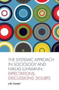 Jacket image for The Systematic Approach in Sociology and Niklas Luhmann