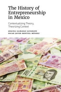 Jacket image for The History of Entrepreneurship in Mexico