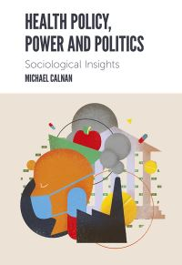 Jacket image for Health Policy, Power and Politics