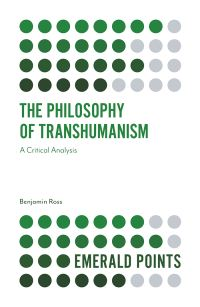 Jacket image for The Philosophy of Transhumanism