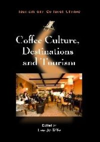 Jacket Image For: Coffee Culture, Destinations and Tourism