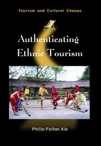 Jacket Image For: Authenticating Ethnic Tourism