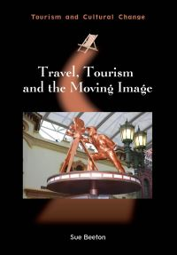 Jacket Image For: Travel, Tourism and the Moving Image