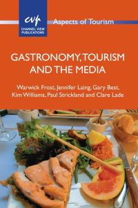 Jacket Image For: Gastronomy, Tourism and the Media