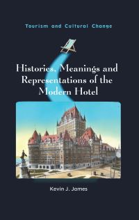 Jacket Image For: Histories, Meanings and Representations of the Modern Hotel