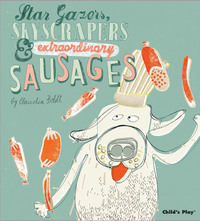 Jacket Image For: Star gazers, skyscrapers & extraordinary sausages