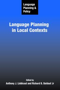 Jacket Image For: Language Planning and Policy: Language Planning in Local Contexts