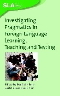 Jacket Image For: Investigating Pragmatics in Foreign Language Learning, Teaching and Testing