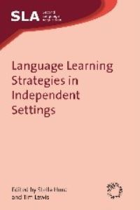 Jacket Image For: Language Learning Strategies in Independent Settings