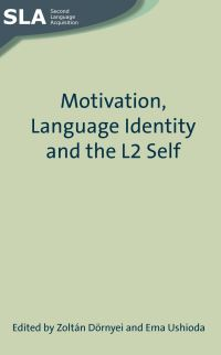 Jacket Image For: Motivation, Language Identity and the L2 Self