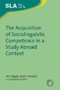 Jacket Image For: The Acquisition of Sociolinguistic Competence in a Study Abroad Context