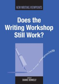 Jacket Image For: Does the Writing Workshop Still Work?