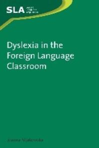 Jacket Image For: Dyslexia in the Foreign Language Classroom