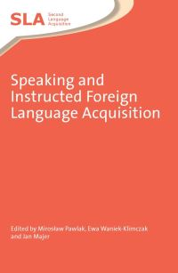 Jacket Image For: Speaking and Instructed Foreign Language Acquisition