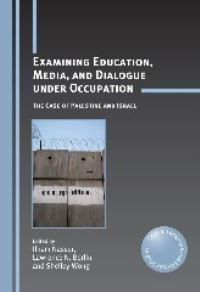 Jacket Image For: Examining Education, Media, and Dialogue under Occupation