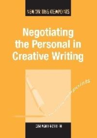Jacket Image For: Negotiating the Personal in Creative Writing