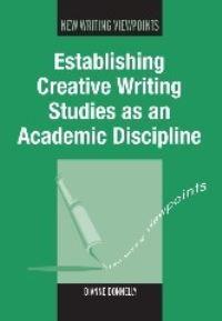 Jacket Image For: Establishing Creative Writing Studies as an Academic Discipline