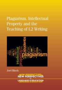 Jacket Image For: Plagiarism, Intellectual Property and the Teaching of L2 Writing