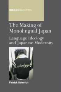 Jacket Image For: The Making of Monolingual Japan