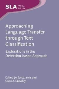 Jacket Image For: Approaching Language Transfer through Text Classification