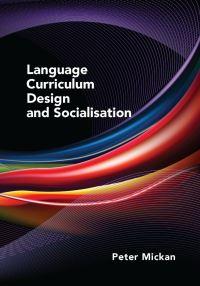 Jacket Image For: Language Curriculum Design and Socialisation