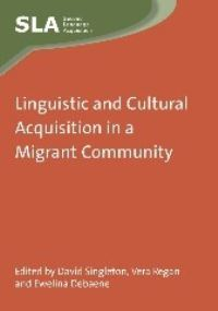 Jacket Image For: Linguistic and Cultural Acquisition in a Migrant Community