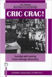 Jacket Image For: Cric Crac! Teaching and Learning French Through Story-Telling