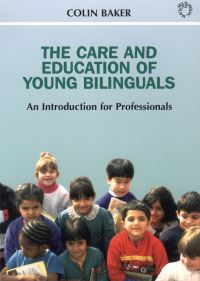 Jacket Image For: The Care and Education of Young Bilinguals