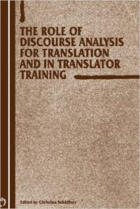 Jacket Image For: The Role of Discourse Analysis for Translation and Translator Training