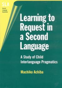 Jacket Image For: Learning to Request in a Second Language
