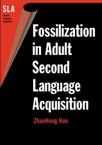 Jacket Image For: Fossilization in Adult Second Language Acquisition