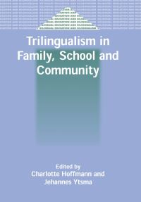 Jacket Image For: Trilingualism in Family, School and Community