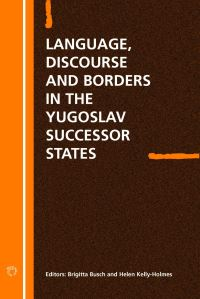 Jacket Image For: Language Discourse and Borders in the Yugoslav Successor States