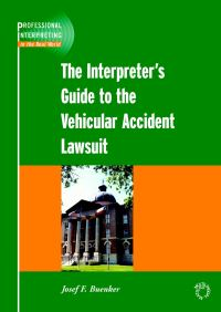 Jacket Image For: The Interpreter's Guide to the Vehicular Accident Lawsuit