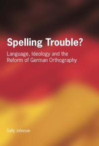 Jacket Image For: Spelling Trouble? Language, Ideology and the Reform of German Orthography