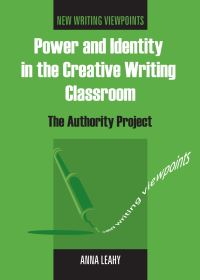Jacket Image For: Power and Identity in the Creative Writing Classroom