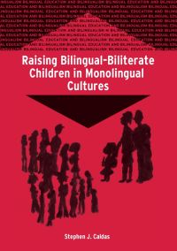 Jacket Image For: Raising Bilingual-Biliterate Children in Monolingual Cultures