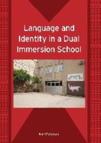 Jacket Image For: Language and Identity in a Dual Immersion School